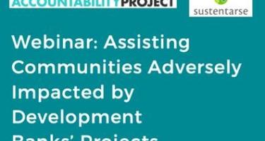 Webinario: Apoyando a Comunidades Afectadas Adversamente por Proyectos de los Bancos Multilaterales de Desarrollo